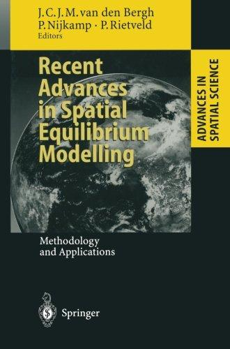 Recent Advances in Spatial Equilibrium Modelling: Methodology and Applications (Advances in Spatial Science)