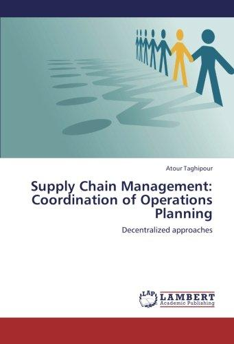 Supply Chain Management: Coordination of Operations Planning: Decentralized approaches