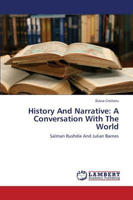 History and Narrative : A Conversation with the World