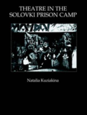 Theatre in the Solovki Prison Camp