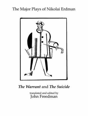 Major Plays of Nikolai Erdman The Warrant and the Suicide