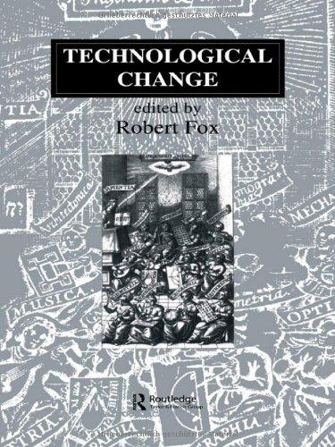 Technological Change: Methods and Themes in the History of Technology (Routledge Studies in the History of Science, Technology and Medicine)
