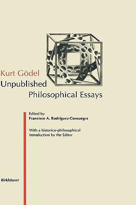 Kurt Godel Unpublished Philosophical Essays