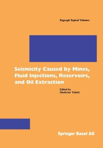 Seismicity Caused by Mines, Fluid Injections, Reservoirs, and Oil Extraction (Pageoph Topical Volumes)