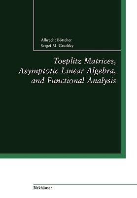 Toeplitz Matrices, Asymptotic Linear Algebra, and Functional Analysis