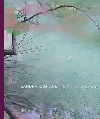 Sandra Kantanen: Landscapes