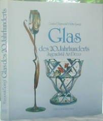 Glas des 20. Jahrhunderts: Jugendstil, Art Deco (German Edition)