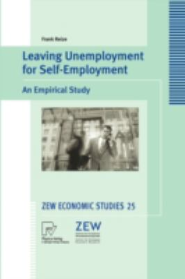 Leaving Unemployment for Self-Employment An Empirical Study