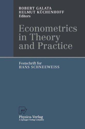 Econometrics in Theory and Practice: Festschrift for Hans Schneewei