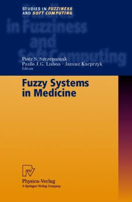 Fuzzy Systems in Medicine