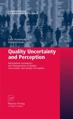Information Asymmetry and Management of Quality Uncertainty and Perception
