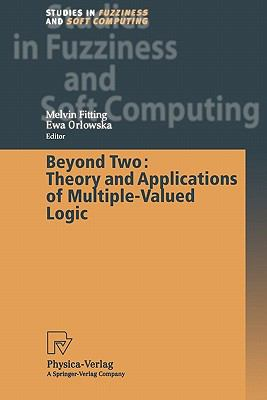 Beyond Two: Theory and Applications of Multiple-Valued Logic : Theory and Applications of Multiple-Valued Logic