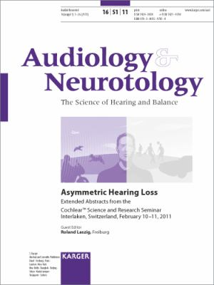 Asymmetrical Hearing Loss : Cochlear™ Science and Research Seminar, Interlaken, February 2011 - Extended Abstracts. Supplement Issue - Audiology and Neurotology