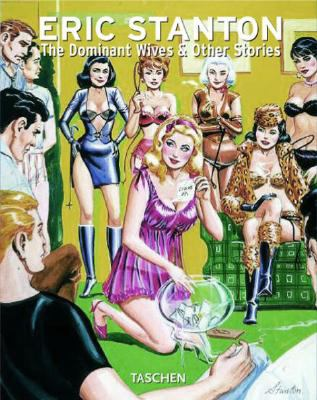 Eric Stanton. Dominant Wives and Other Stories 25th Anniversary
