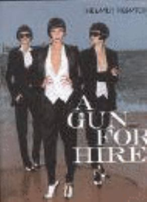 Helmut Newton, a Gun for Hire