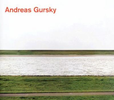 Andreas Gursky Photographs from 1984 to the Present