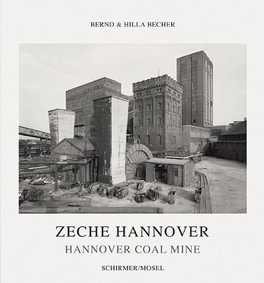 Bernd & Hilla Becher: Hannover Coal Mine (German Edition)