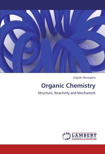 Organic Chemistry: Structure, Reactivity and Mechanism