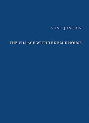 Sune Jonsson: The Village with the Blue House/Images of the Children of Grace/Monograph