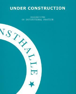 Under Construction Perspectives on Institutional Practice