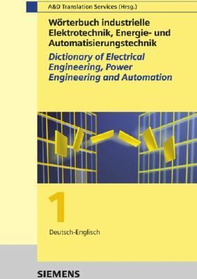 Fachworterbuch Industrielle Elektrotechnik, Energie- Und Automatisierungstechnik/Dictionary of Electrical Engineering, Power Engineering and