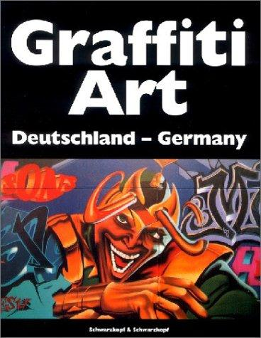 Graffiti Art: Deutschland-Germany (German Edition)