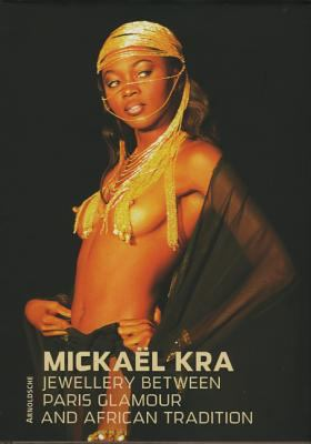 Mickael Kra Jewellery Between Paris Glamour And African Tradition