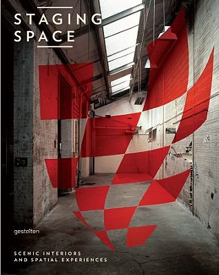Staging Space : Scenic Interiors and Spatial Experiences