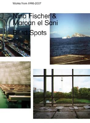 Nina Fischer & Maroan El Sani: Blind Spots