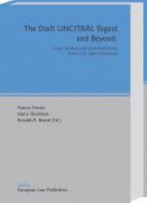 Draft Uncitral Digest And Beyond Cases, Analysis And Unresolved Issues in the U.n. Sales Convention