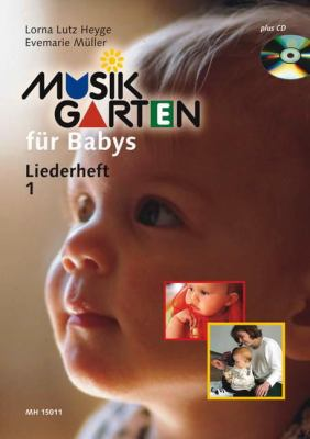 Music Garden for Babies from Birth to 18 Months Songbook 1