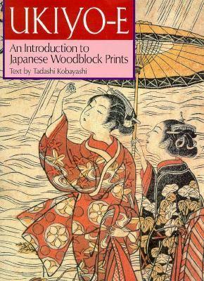 Ukiyo-E An Introduction to Japanese Woodblock Prints