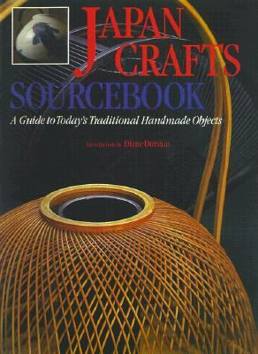Japanese Crafts A Complete Guide to Today's Traditional Handmade Objects