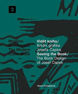 The Book Design of Josef Capek: Seeing The Book: The Modern Czech Book 3