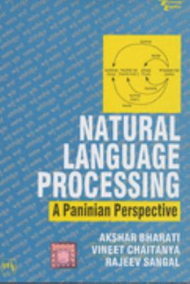 Natural Language Processing: A Paninian Perspective