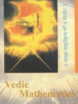 Vedic Mathematics Sixteen Simple Mathematical Formulae from the Vedas