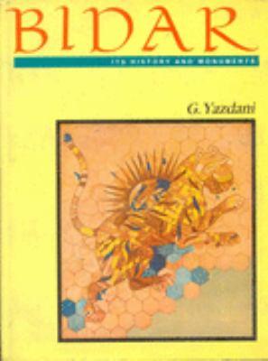 Bidar: Its History and Monuments - Ghulam Yazdani