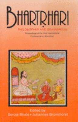 Bhartrhari: Philosopher and Grammarian (Proceedings of the First International Conference on Bhartrhari)
