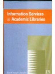 Information Services in Academic Libraries