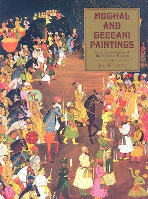 Mughal and Deccani Paintings From the Collection of the National Museum