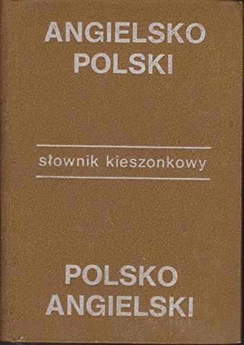 Kieszonkowy Slownik Angielsk O-Polski Polsko-Angielski/English-Polish Polish-English Dictionary