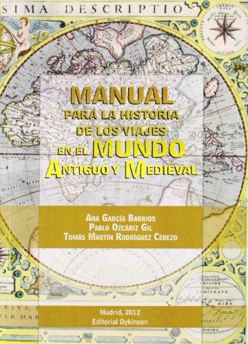 Manual para la historia de los viajes en el mundo antiguo y medieval / Manual for the history of travel in the ancient and medieval world (Spanish Edition)