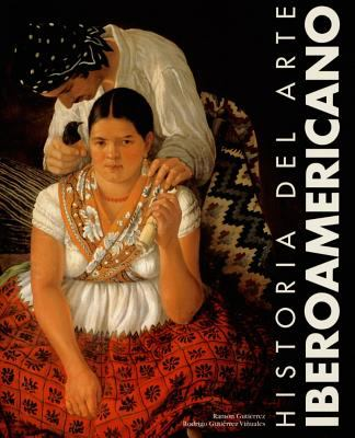 Historia Del Arte Iberoamericano/ History of the Latin American Art