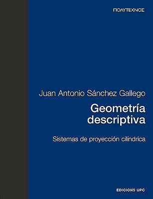Geometría Descriptiva : Sistemas de Proyección Cilíndrica