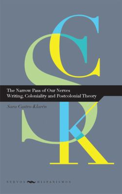 Narrow Pass of Our Nerves : Writing, Coloniality and Postcolonial Theory