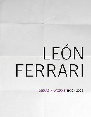 Leon Ferrari: Works 1976-2008