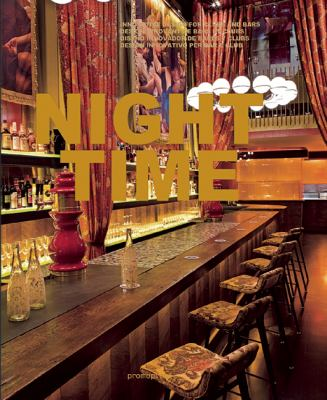 Night Time : Innovative Design for Clubs and Bars
