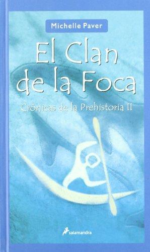 El Clan De La Foca / Spirit Walker: Cronicas De La Prehistoria/ Chronicles of Ancient Darkness (Spanish Edition)