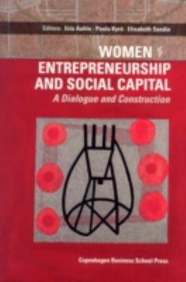 Women Entrepreneurship and Social Capital: A Dialogue and Construction