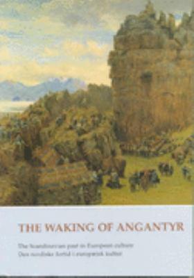 Waking of Angantyr The Scandinavian Past in European Culture  Den Nordiske Fortid I Europaeisk Kultur